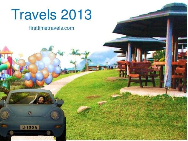 Travels 2013 firsttimetravels.com