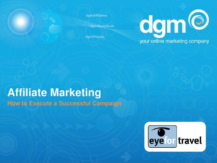 Affiliate Marketing How to Execute a Successful Campaign