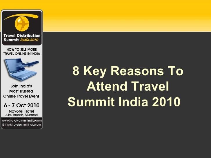 8 Key Reasons To Attend Travel Summit India 2010 8 Key Reasons To Attend Travel Summit India 2010