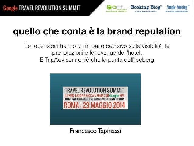 Francesco Tapinassi quello che conta è la brand reputation Le recensioni hanno un impatto decisivo sulla visibilità, le pr...