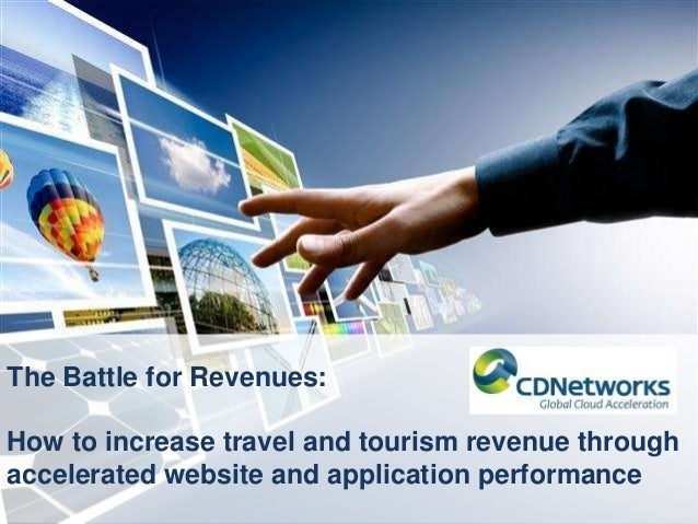 The Battle for Revenues:  How to increase travel and tourism revenue through accelerated website and application performan...