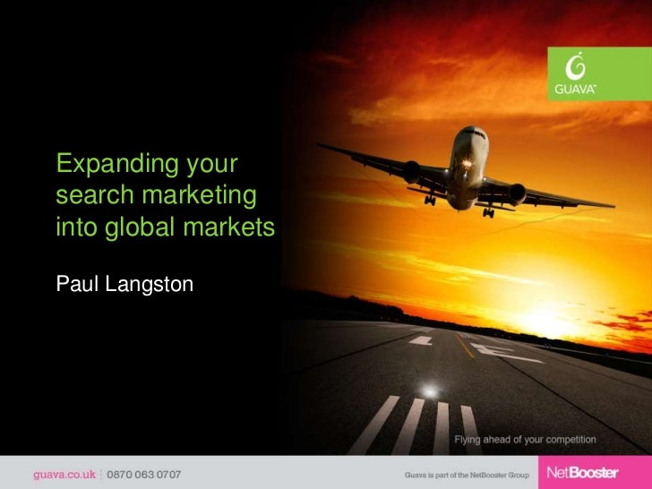 Expanding yoursearch marketinginto global marketsPaul Langston