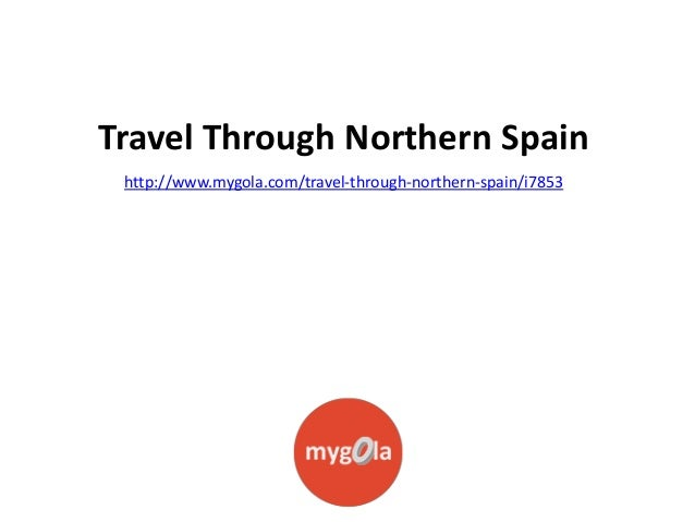 Travel Through Northern Spain http://www.mygola.com/travel-through-northern-spain/i7853
