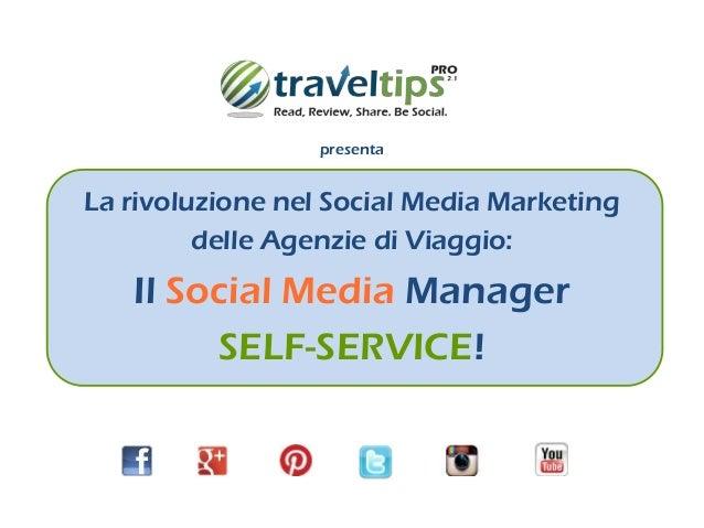 La rivoluzione nel Social Media Marketing delle Agenzie di Viaggio: Il Social Media Manager SELF-SERVICE! presenta