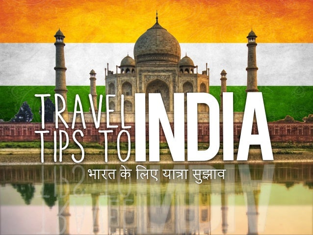 India  Travel Tips to  भारत % िलए या*ा सuझाव