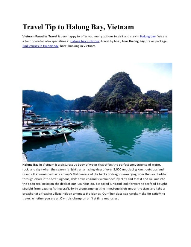 Travel Tip to Halong Bay, Vietnam Vietnam Paradise Travel is very happy to offer you many options to visit and stay in Hal...