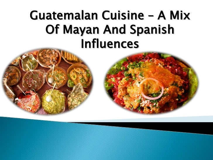 Guatemalan food and culture for Cuisine 728