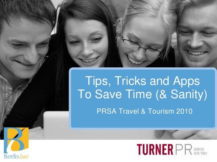 Tips, Tricks and Apps To Save Time (& Sanity)    PRSA Travel & Tourism 2010
