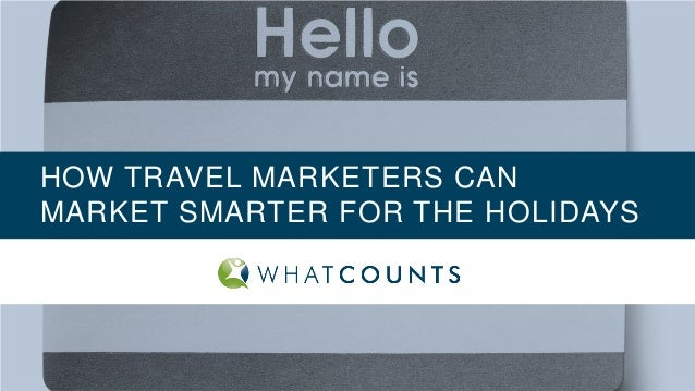 How Travel Marketers Can Market Smarter for the Holidays slides
