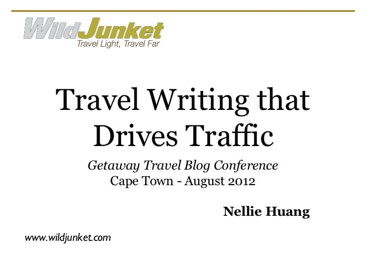 Travel Writing that        Drives Traffic             Getaway Travel Blog Conference                Cape Town - August 201...