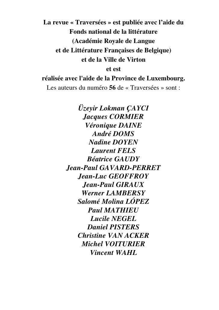 La revue « Traversées » est publiée avec l'aide du          Fonds national de la littérature           (Académie Royale de...