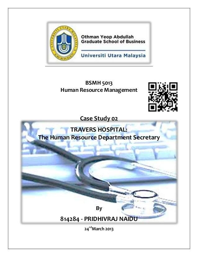 BSMH 5013Human Resource ManagementCase Study 02TRAVERS HOSPITAL:The Human Resource Department SecretaryBy814284 - PRIDHIVR...