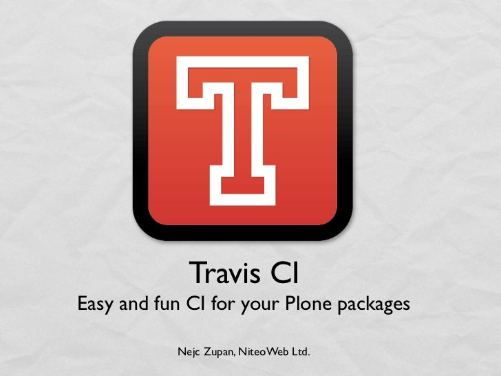 Travis CI: Fun and easy CI for your Plone packages