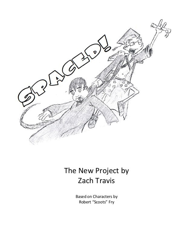 """The  New  Project  by   Zach  Travis      Based  on  Characters  by   Robert  """"Scoots""""  Fry   ..."""