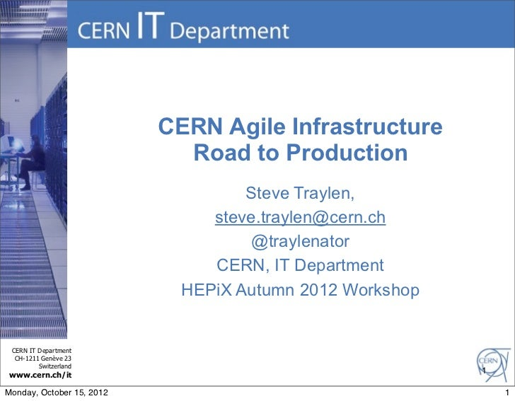 CERN Agile Infrastructure                             Road to Production                                    Steve Traylen,...