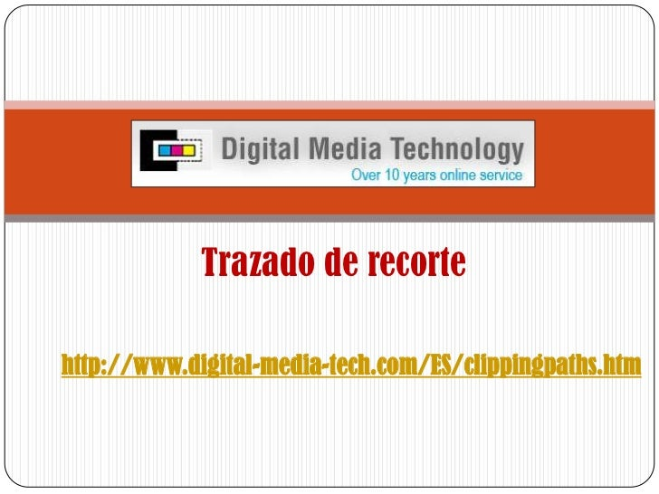 Trazado de recorte <br />http://www.digital-media-tech.com/ES/clippingpaths.htm <br />