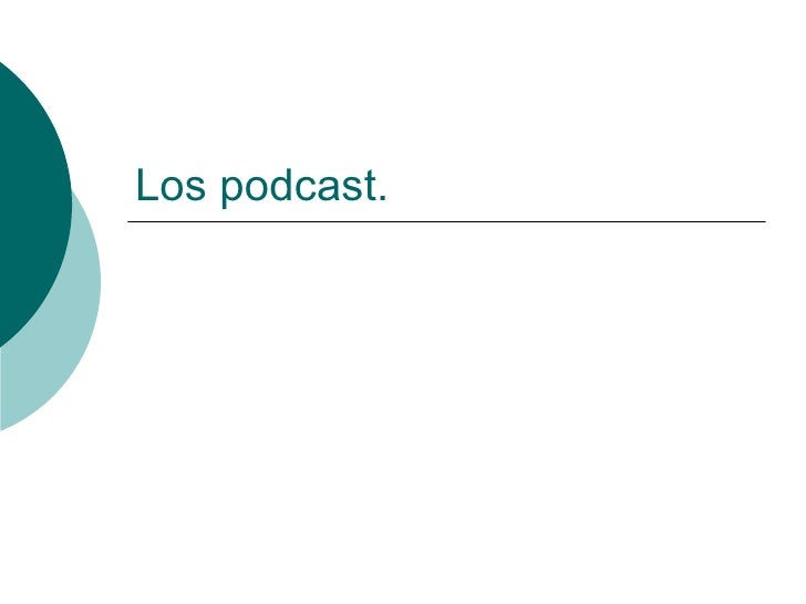 Los podcast.