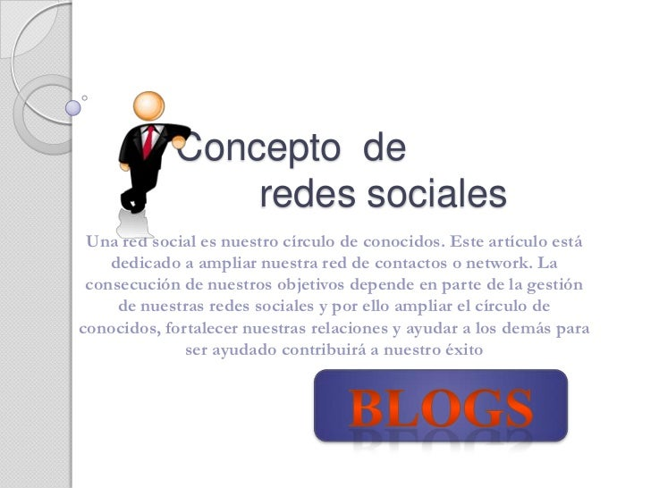 Concepto  de                  redes sociales<br />Una red social es nuestro círculo de conocidos. Este artículo está dedic...