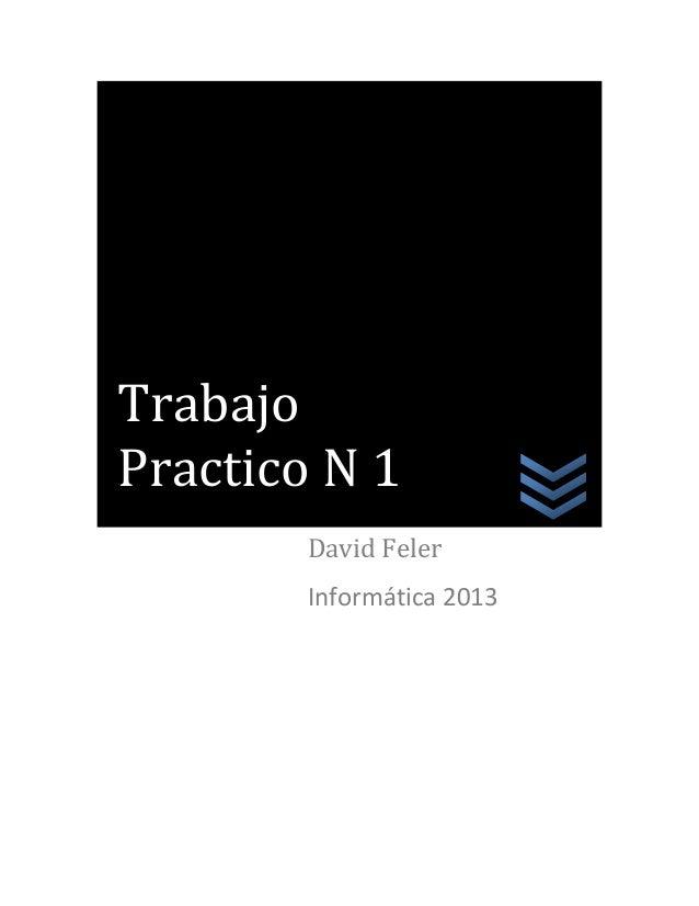 David FelerInformática 2013TrabajoPractico N 1
