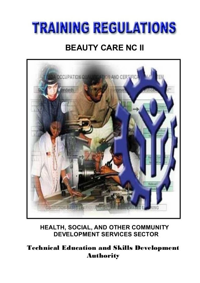 BEAUTY CARE NC II HEALTH, SOCIAL, AND OTHER COMMUNITY DEVELOPMENT SERVICES SECTOR Technical Education and Skills Developme...