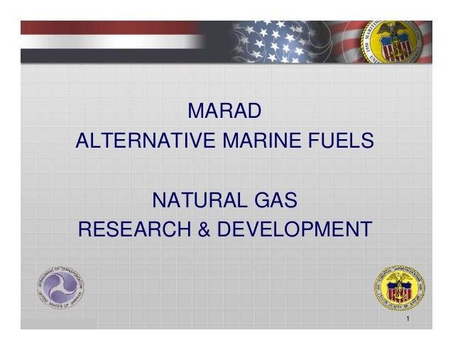 MARAD ALTERNATIVE MARINE FUELS NATURAL GAS RESEARCH & DEVELOPMENT 1