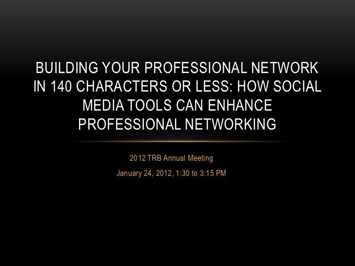 BUILDING YOUR PROFESSIONAL NETWORKIN 140 CHARACTERS OR LESS: HOW SOCIAL        MEDIA TOOLS CAN ENHANCE       PROFESSIONAL ...