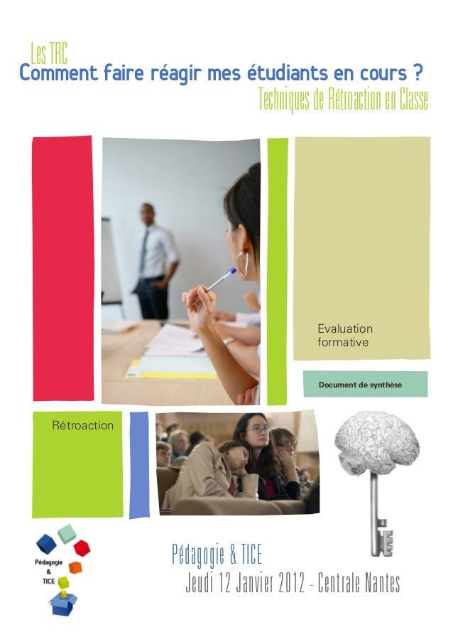 Comment faire réagir mes étudiants en cours ? LesTRC TechniquesdeRétroactionenClasse Evaluation formative Rétroaction Péda...
