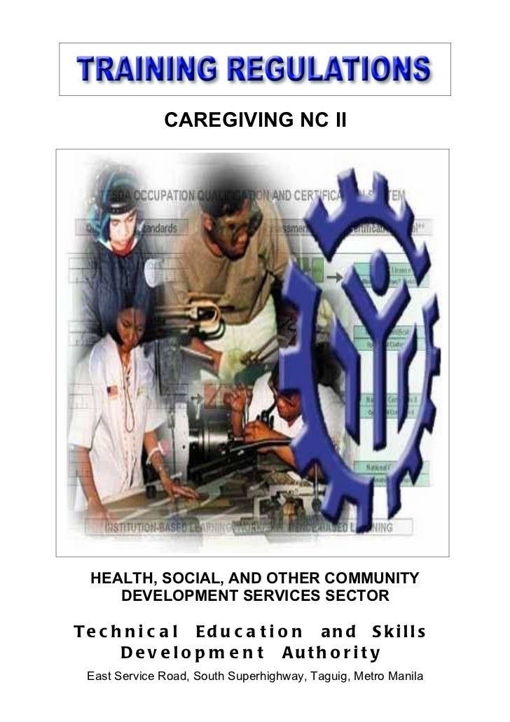 CAREGIVING NC II  HEALTH, SOCIAL, AND OTHER COMMUNITY     DEVELOPMENT SERVICES SECTORTe c h n i c a l Ed u c a t i o n an ...