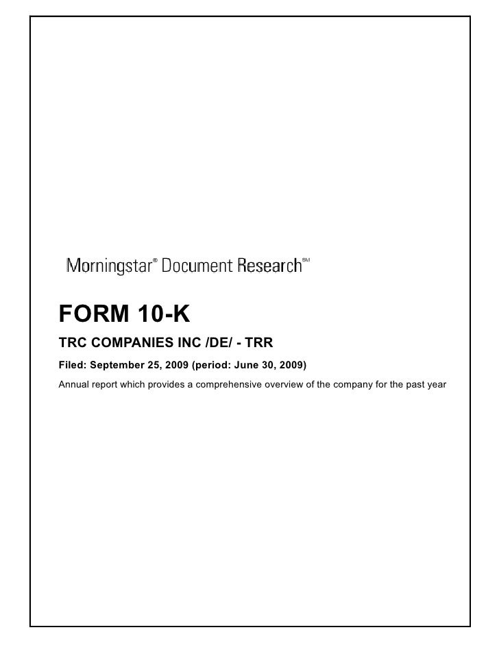 FORM 10-K TRC COMPANIES INC /DE/ - TRR Filed: September 25, 2009 (period: June 30, 2009) Annual report which provides a co...
