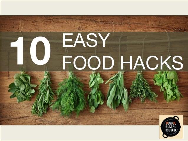 10  EASY FOOD HACKS