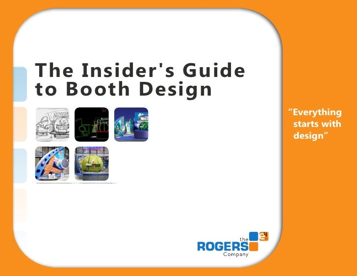 "The Insider's Guide to Booth Design                       ""Everything                        starts with                  ..."