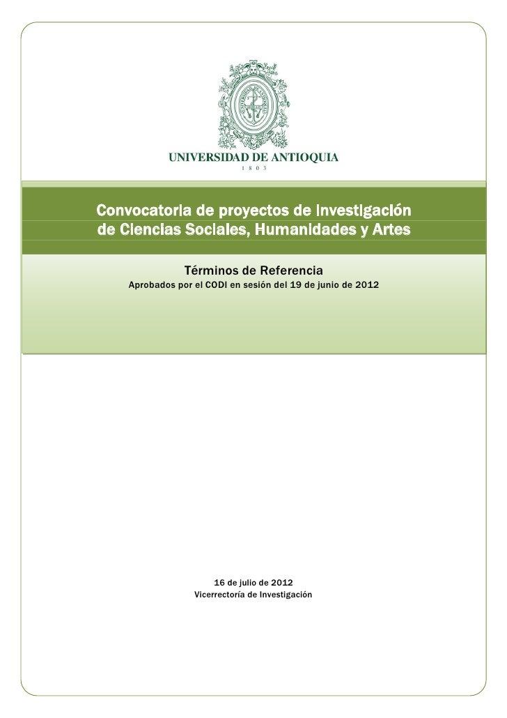 Convocatoria de proyectos de investigaciónde Ciencias Sociales, Humanidades y Artes                Términos de Referencia ...