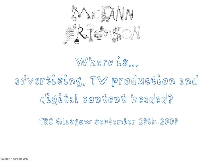 Where is...            advertising, TV production and                          digital content headed?                    ...