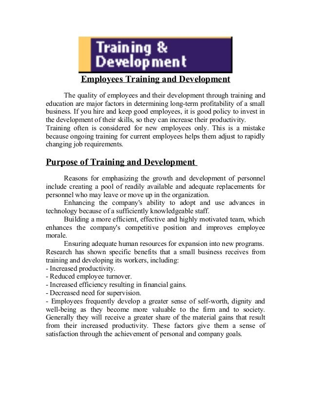 Employees Training and Development The quality of employees and their development through training and education are major...