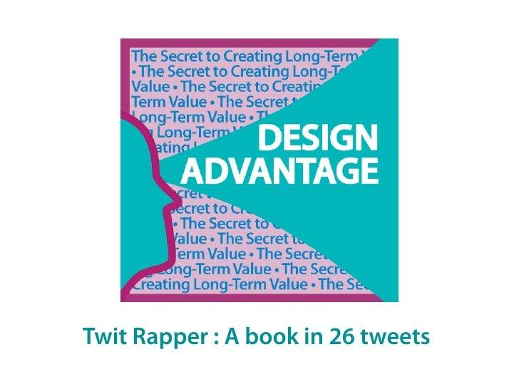 Twit Rapper: Design Advantage