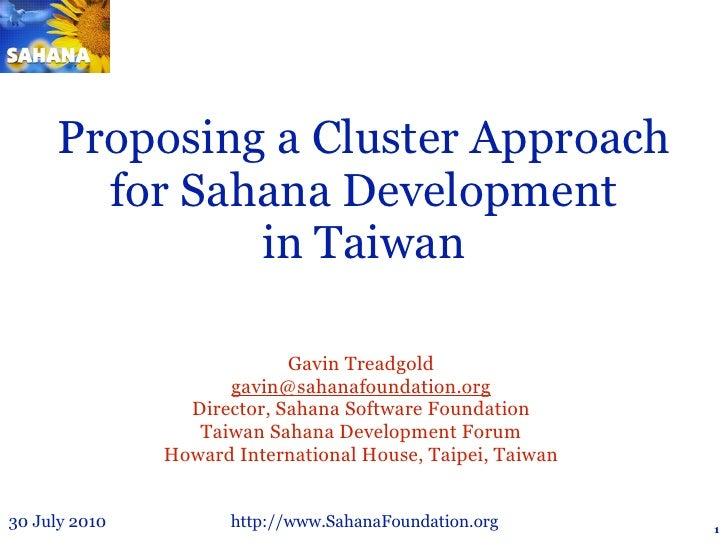 Proposing a Cluster Approach        for Sahana Development               in Taiwan                              Gavin Trea...