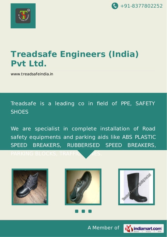 +91-8377802252  Treadsafe Engineers (India) Pvt Ltd. www.treadsafeindia.in  Treadsafe is a leading co in field of PPE, SAFE...