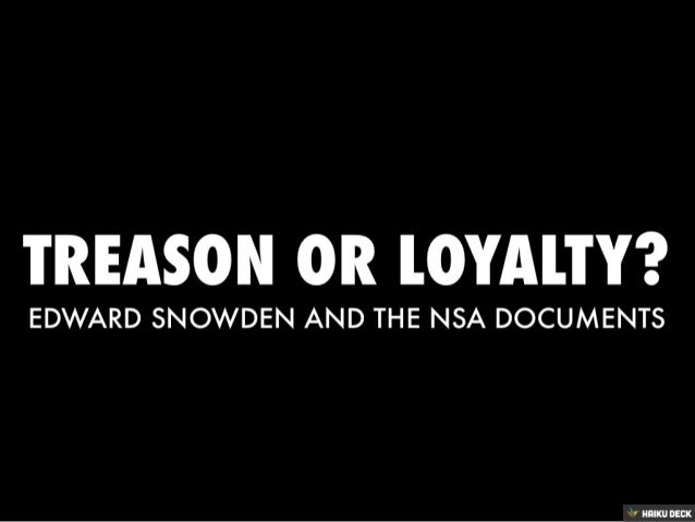 Treason or Loyalty? Ethics and Edward Snowden