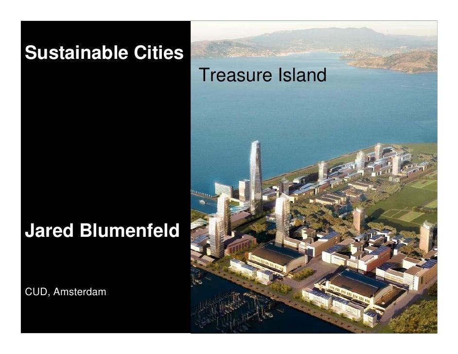 Sustainable Cities                      Treasure Island     Jared Blumenfeld   CUD, Amsterdam