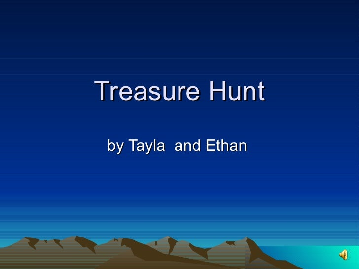 Treasure Hunt by Tayla  and Ethan