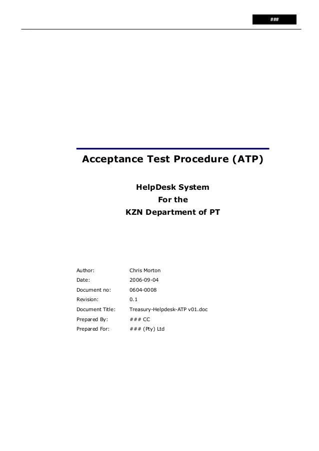 ###  Acceptance Test Procedure (ATP) HelpDesk System For the KZN Department of PT  Author:  Chris Morton  Date:  2006-09-0...
