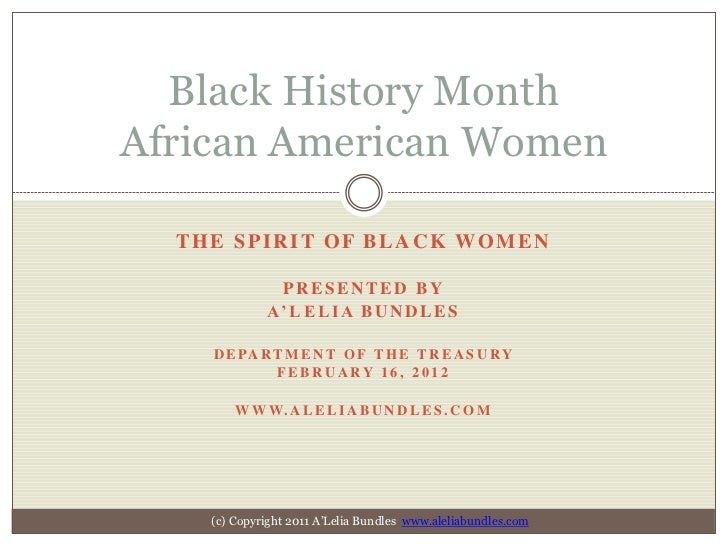 Black History MonthAfrican American Women  THE SPIRIT OF BLACK WOMEN              PRESENTED BY             A' L E L I A B ...