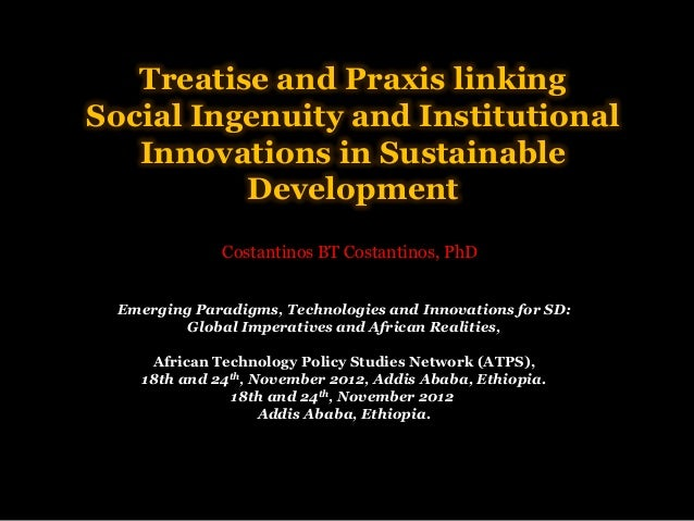 Treatise and praxis linking social ingenuity and institutional innovations in sustainable development