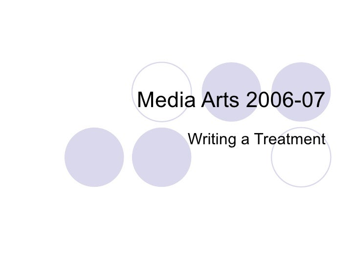 Media Arts 2006-07 Writing a Treatment