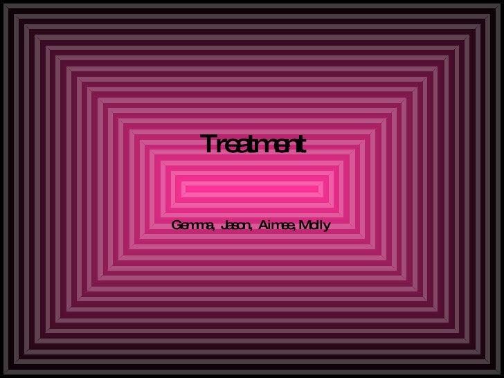 Treatment Gemma,  Jason,  Aimee, Molly