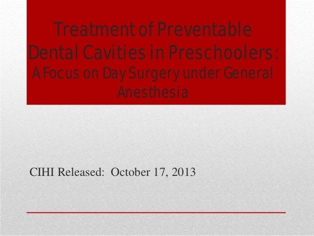Treatment of preventable dental cavities in preschoolers