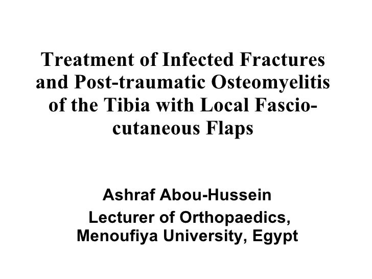 Treatment Of Post Traumatic Osteomyelitis And Infected