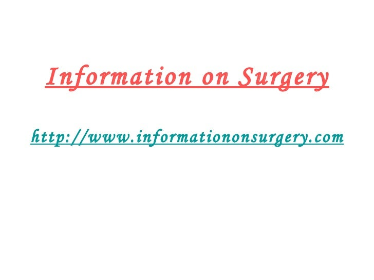 Information on Surgery http://www.informationonsurgery.com