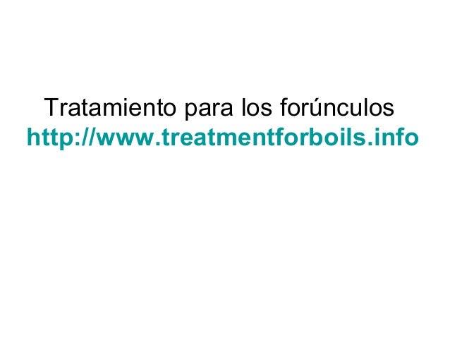Tratamiento para los forúnculos http://www.treatmentforboils.info