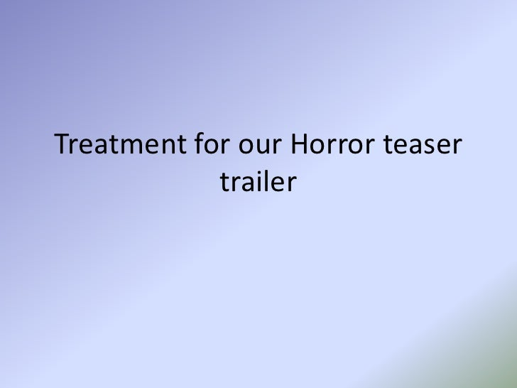 Treatment For Our Horror Teaser Trailer